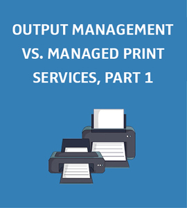 Blog-mps-text-1-en Why Output Management expands your MPS strategy in a sensible manner (part 1 of 2)