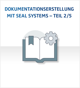 Dokumentationserstellung mit SEAL Systems - Teil 2/5